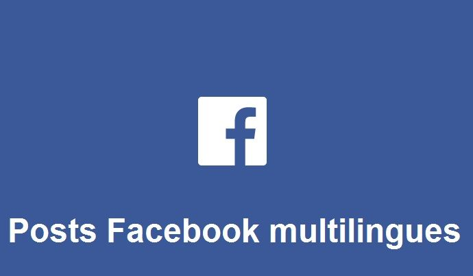 Facebook lance le post multilingue
